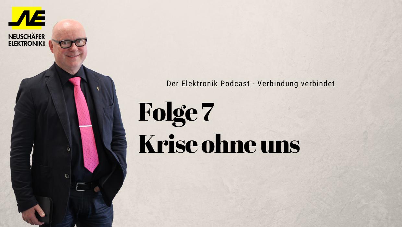 Podcast Folge 7 Krise ohne uns
